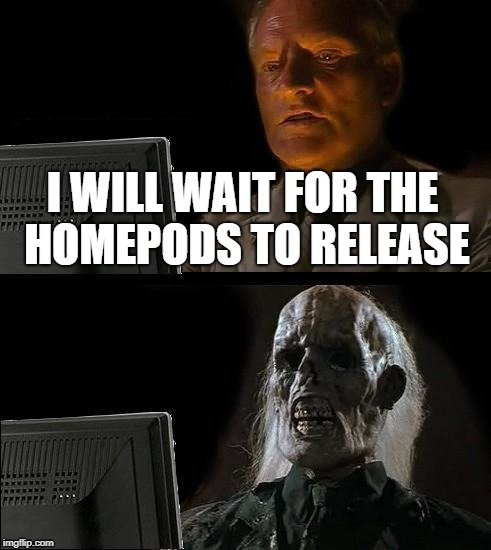 just wait here