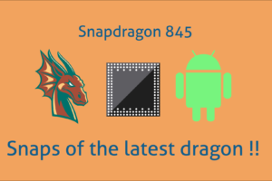 SnapDragon 845 : What is the upcoming dragon gonna snap ?