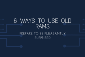 6 Uses Of Old Ram You Never Thought You Could Have