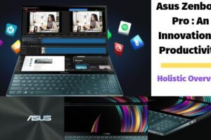 Asus Zenbook Duo : An Innovation In Productivity | Holistic Overview