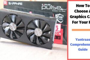 Which Graphic Card Is Best For Me ? : Comprehensive GPU Buying Guide
