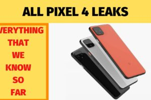 Pixel 4 Leaks : All Pixel 4 Leaks Compiled In One Single Place