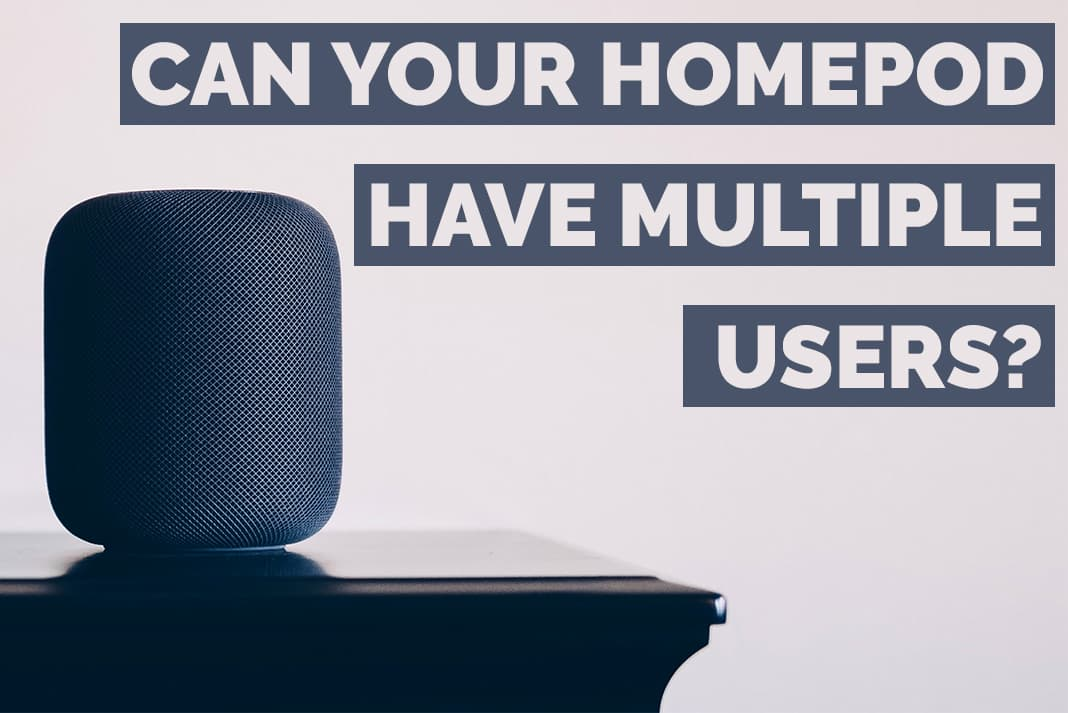 can homepod have multiple users