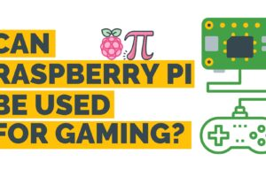 Can Raspberry Pi Be Used For Gaming? | Best Raspberry Pi For Gaming?