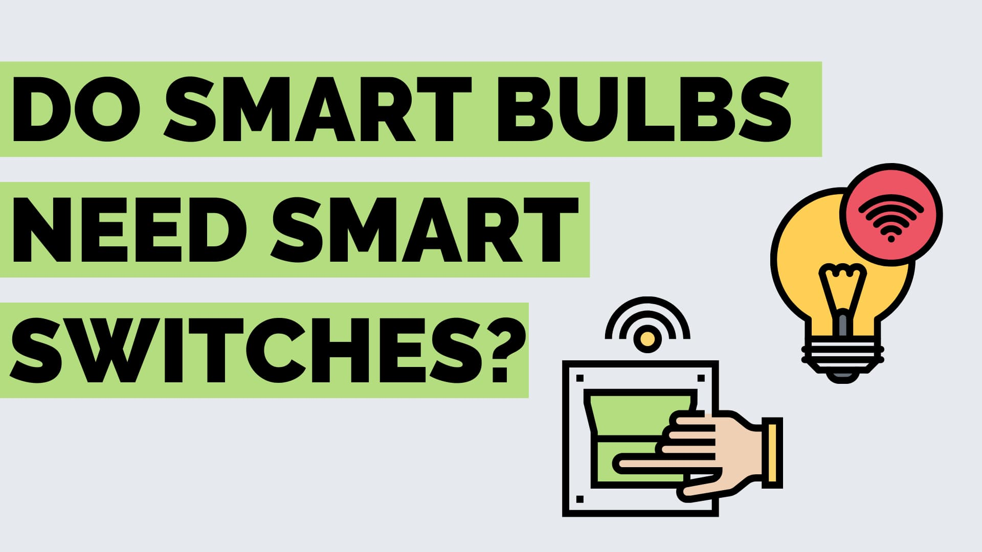 do you need a smart switch for a smart bulb
