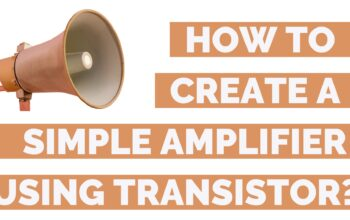How To Make A Simple Amplifier With Transistor? | With Circuit Diagram
